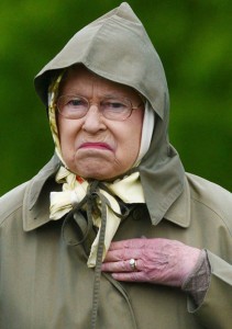 Even the Queen has a few bad days every now and again.